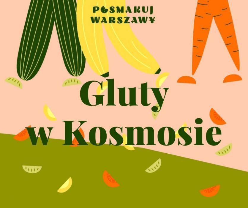 W górnej części nogi - ogórki, banany i marchewki. W dolnej trawnik. Napis Gluty w kosmosie. Posmakuj Warszawy.